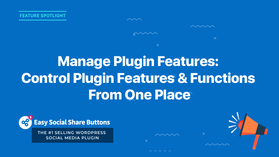 Introducing Manage Plugin Features: Control Plugin Features